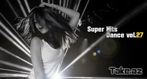 Super Hits Dance vol.27 [Full Albom]