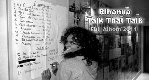 Rihanna - Take that talk [2011/FULL ALBOM]
