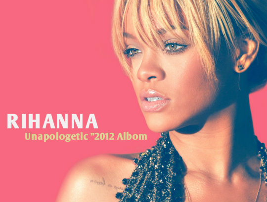 Rihanna - Unapologetic / 2012 Full Albom