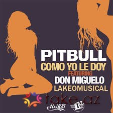 Pitbull feat Don Miguelo-Como yo le doy (2014 mp3)