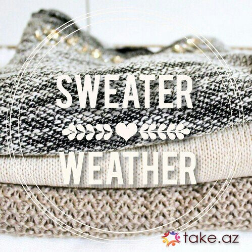 *~{ SweaTer WeaTheR }~*