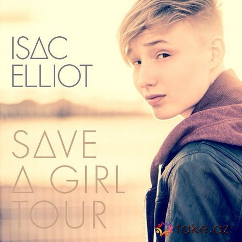İsac Elliot-Save a girl (2015 mp3)