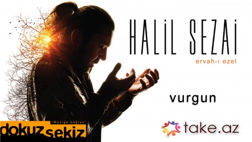 Halil Sezai-Vurğun (2015 mp3)