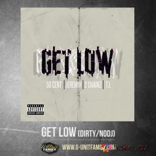 50 Cent ft Jeremih T.i. 2 Chainz-Get Low (2015 mp3)