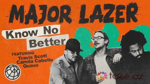 Major Lazer feat. Travis Scott, Camila Cabello & Quavo - Know No Better (Dj Saleh Radio Edit) (2017)